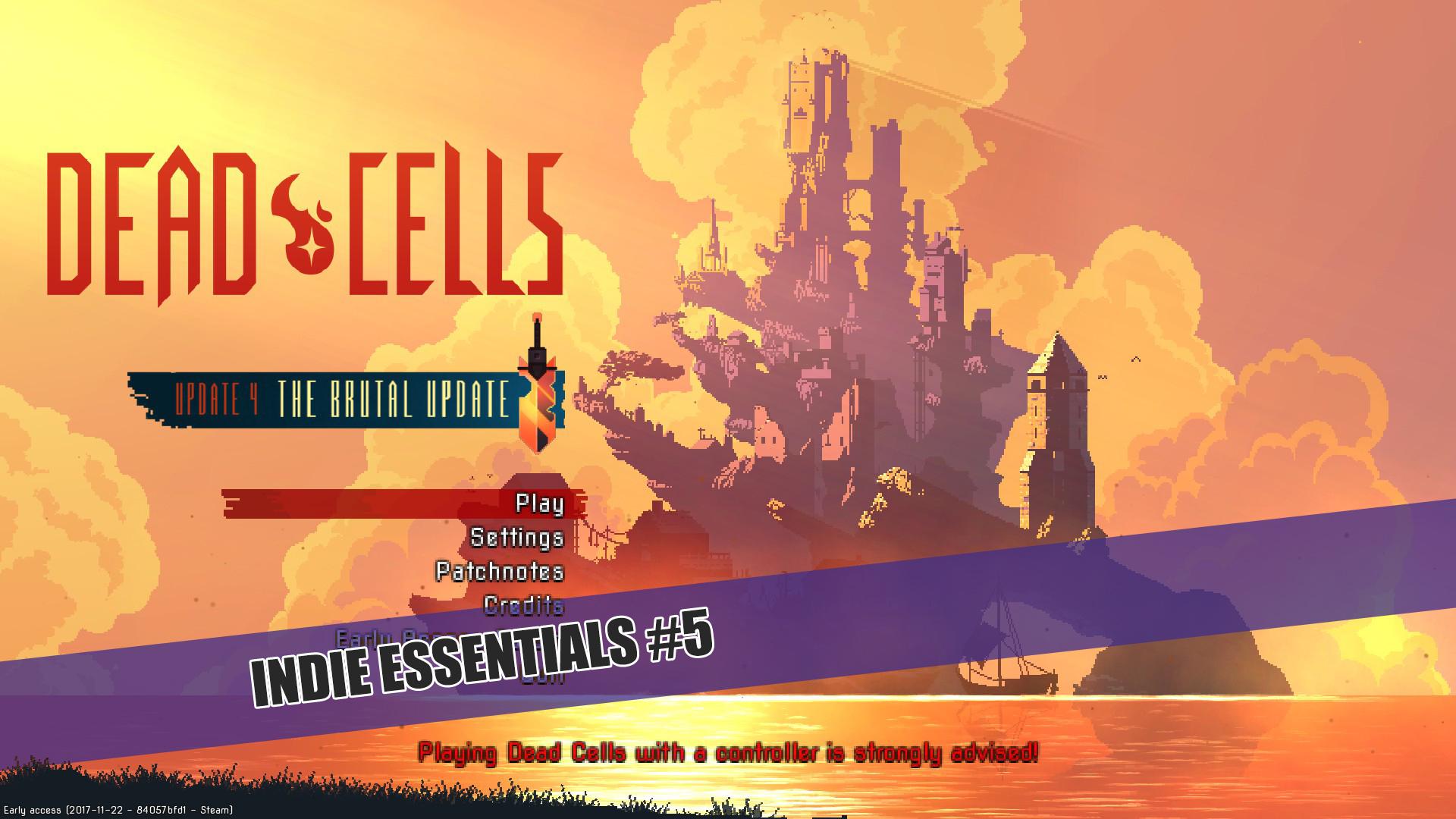 Indie Essentials 5: Dead Cells!