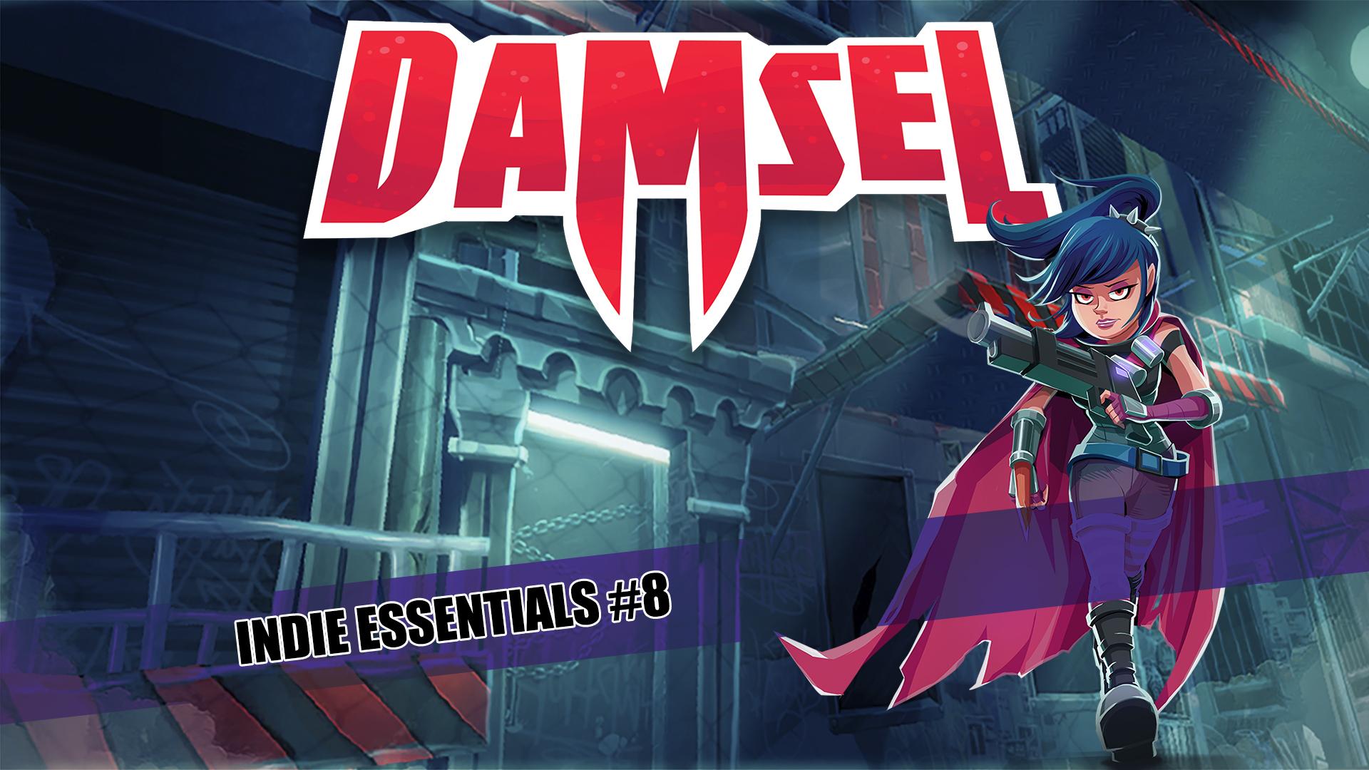 Indie Essentials 8: Damsel!
