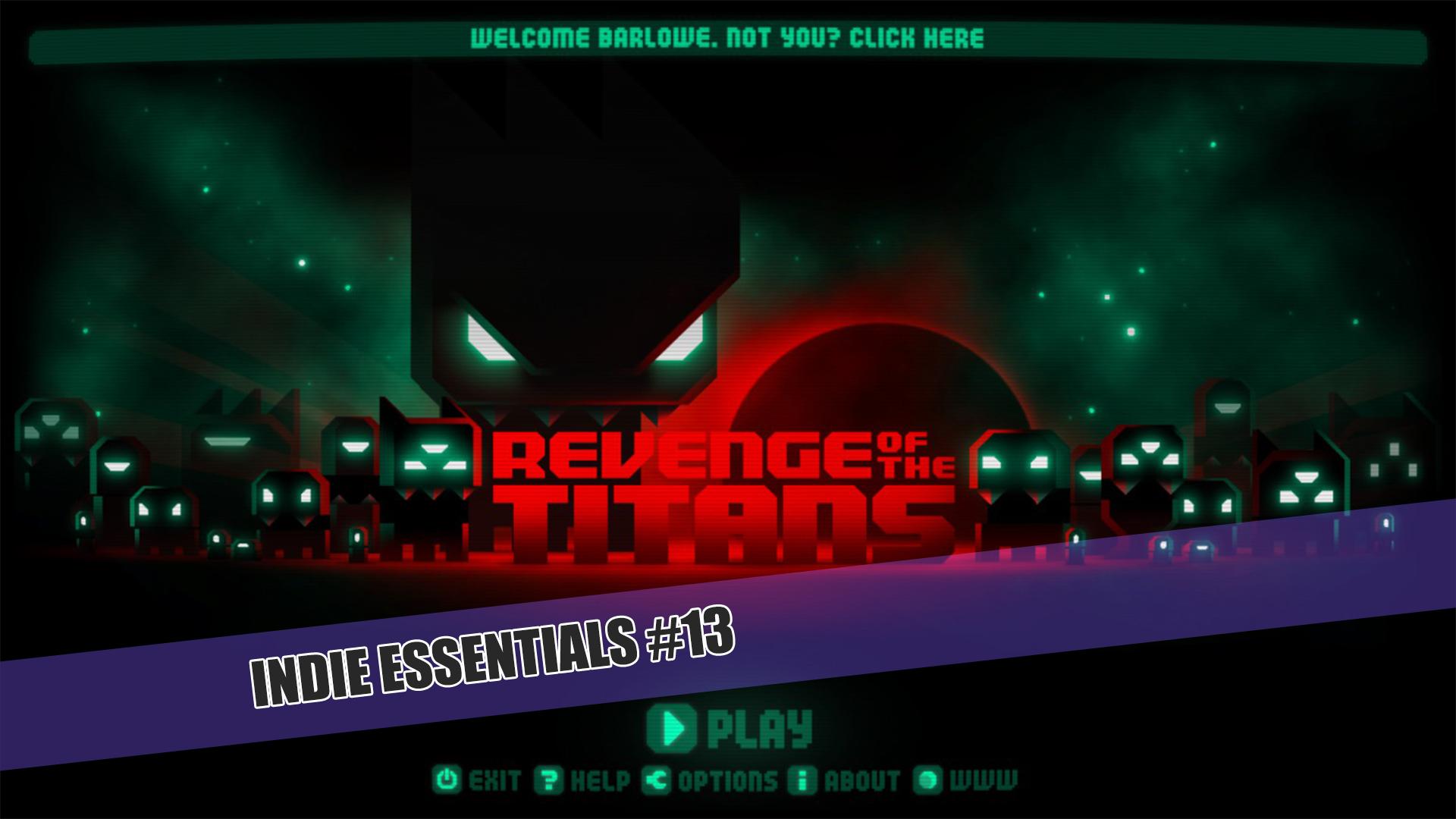 Indie Essentials 13: Revenge of the Titans!